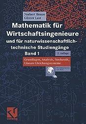 Mathematik für Wirtschaftsingenieure und für naturwissenschaftlich-technische Studiengänge  Band 1