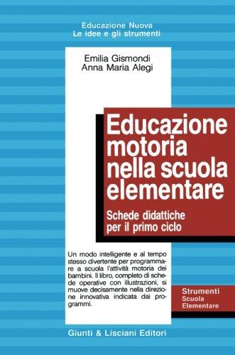 Educazione motoria nella Scuola elementare: 1 (Educazione nuova. Strumenti scuola elem.)