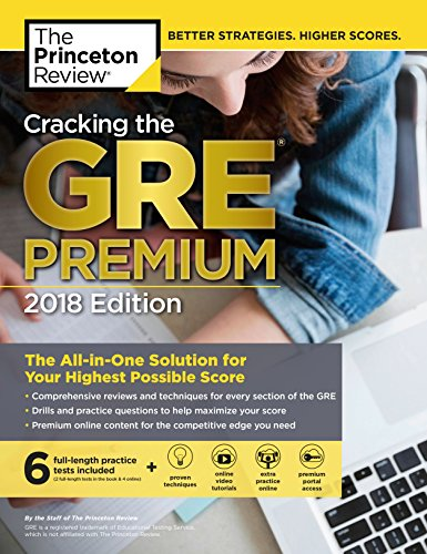 cracking-the-gre-premium-edition-with-6-practice-tests-2018-the-all-in-one-solution-for-your-highest