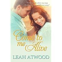 Come to Me Alive: A Contemporary Christian Romance Novel