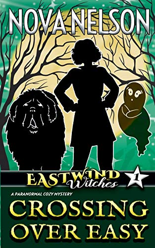 Crossing Over Easy (Eastwind Witches Cozy Mysteries, Band 1)