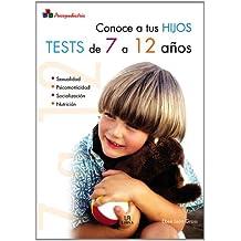Conoce a tus Hijos. Tests de 7 a 12 Años (Psicopediatría)
