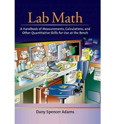 Lab Math: A Handbook of Measurements, Calculations and Other Quantitative Skills for Use at the Bench (Spiral bound) - Common