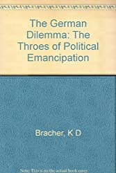 The German Dilemma: The Throes of Political Emancipation