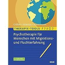 Therapie-Tools Psychotherapie für Menschen mit Migrations- und Fluchterfahrung: Mit E-Book inside und Arbeitsmaterial