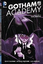 Gotham Academy Vol. 2: Calamity by Becky Cloonan (2016-03-22)