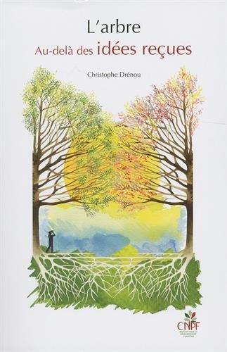 Descargar Libro L'arbre. Au-delà des idées reçues de Christophe Drénou