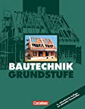 Bautechnik, Grundstufe