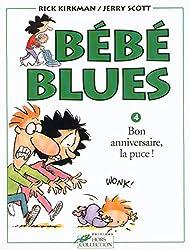 Bébé blues, tome 4 : Bon anniversaire, la puce!