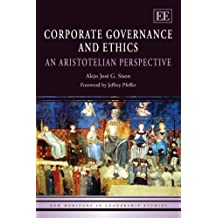 Corporate Governance and Ethics: An Aristotelian Perspective (New Horizons in Leadership Studies Series)