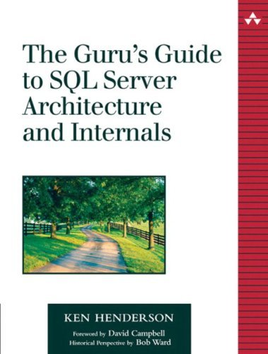 The Guru's Guide to SQL Server Architecture and Internals by Ken Henderson (22-Oct-2003) Paperback