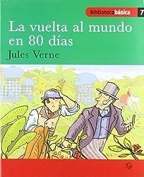 Biblioteca básica 07 - La vuelta al mundo en 80 días -Jules Verne-