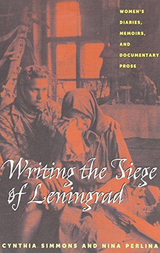 writing-the-siege-of-leningrad-womens-diaries-memoirs-and-documentary-prose-pitt-series-in-russian-a
