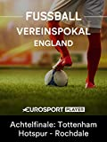 Fußball: Englischer Vereinspokal - FA Cup 2017/18 - Achtelfinale: Tottenham Hotspur - Rochdale