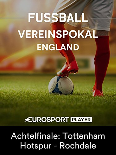 Fußball: Englischer Vereinspokal - FA Cup 2017/18 - Achtelfinale: Tottenham Hotspur - Rochdale -