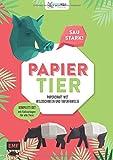 PAPIERtier – Saustark! Papercraft mit Wildschwein und Tapirfamilie: Komplett-Set mit Faltvorlagen für alle Tiere