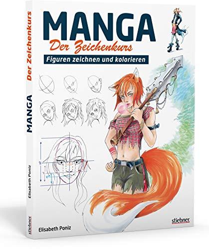 Manga - Der Zeichenkurs. Figuren zeichnen und kolorieren. Manga-Workshop für Einsteiger. Von der Skizze bis zur Kolorierung: Mangas zeichnen lernen mit Schritt-für-Schritt Anleitungen