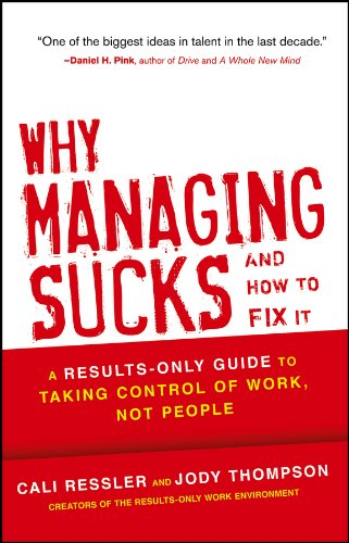 Why Managing Sucks and How to Fix It: A Results-Only Guide to Taking Control of Work, Not People (English Edition)