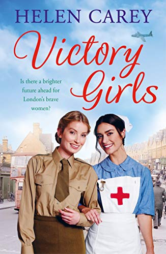 Victory Girls (Lavender Road 6): A touching saga about London's brave women of World War Two (English Edition) par Helen Carey
