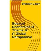 Edexcel Economics A Theme 4: A Global Perspective (English Edition)
