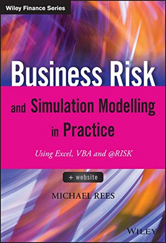 Business Risk and Simulation Modelling in Practice - Using Excel, VBA and @Risk +Website (The Wiley Finance Series)