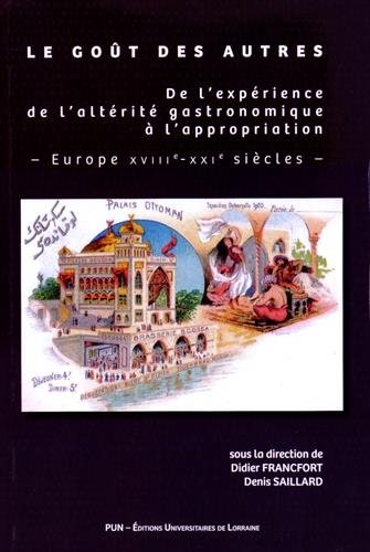 Le goût des autres : De l'expérience de l'altérité gastronomique à l'appropriation, Europe XVIIIe-XXIe siècles par Didier Francfort