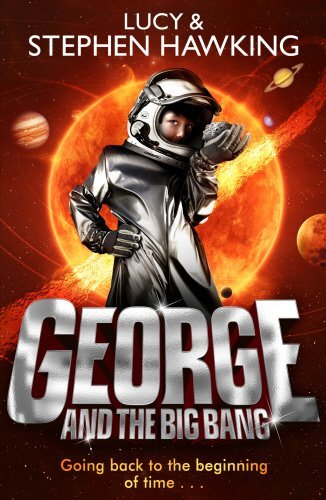 George and the Big Bang (George's Secret Key to the Universe) by Lucy Hawking (2012-08-30)