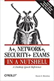 A+, Network+, Security+ Exams in a Nutshell: A Desktop Quick Reference (In a Nutshell (O'Reilly))