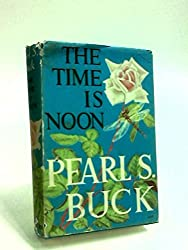 The Time Is Noon: A Novel,