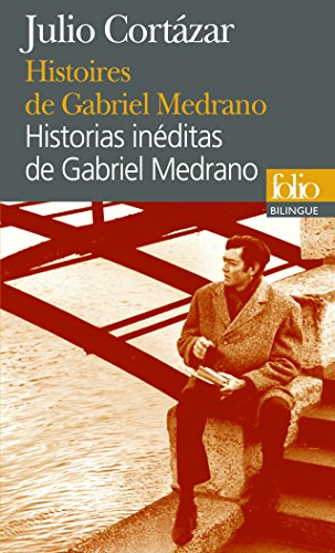 Histoires de Gabriel Medrano/Historias inéditas de Gabriel Medrano