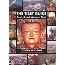 The Tibet Guide: Central and Western Tibet by Stephen Batchelor (1998-02-25)