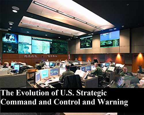 The Evolution Of U.s. Strategic Command And Control And Warning por U.s. Department Of Defense epub