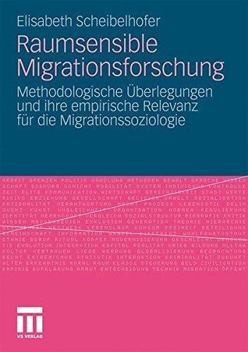 Raumsensible Migrationsforschung: Methodologische Überlegungen und ihre empirische Relevanz für die Migrationssoziologie (German Edition)