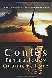 Telecharger Livres Contes fantastiques Quatrieme livre (PDF,EPUB,MOBI) gratuits en Francaise