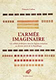 L' Armée imaginaire: Les soldats prolétaires dans les légions romaines au dernier siècle de la République...