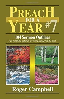 Preach for a Year: 104 Sermon Outlines (Preach for a Year Series) by [Campbell, Roger]