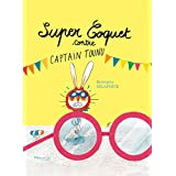 Super Coquet contre Captain Tounu