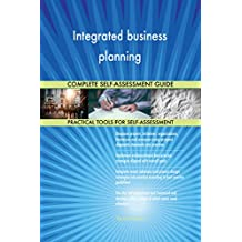 Integrated business planning All-Inclusive Self-Assessment - More than 700 Success Criteria, Instant Visual Insights, Comprehensive Spreadsheet Dashboard, Auto-Prioritised for Quick Results
