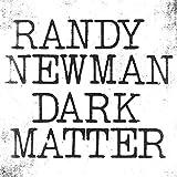 Randy Newman: Dark Matter (Audio CD)