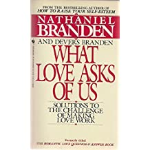 What Love Asks of Us by Nathaniel Branden (1992-02-01)