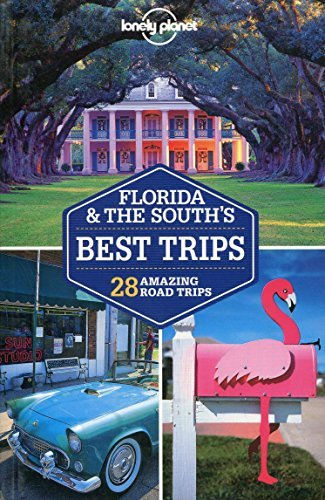 Portada del libro Lonely Planet Florida & the South's Best Trips (Travel Guide) by Lonely Planet (2014-02-01)