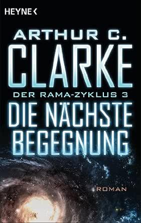 Die Nächste Begegnung Der Rama Zyklus Band 3 Roman Ebook Clarke Arthur C Fleissner Roland Kindle Shop