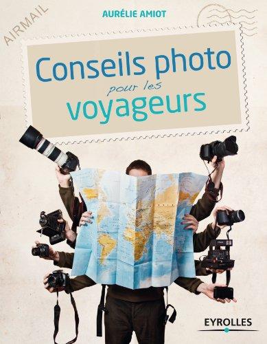 Conseils photo pour les voyageurs par Aurélie Amiot