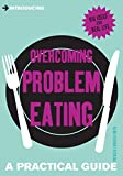 Image de Introducing Overcoming Problem Eating: A Practical Guide (Introducing...)