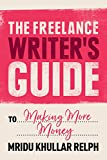 #2: The Freelance Writer's Guide to Making More Money