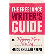 The Freelance Writer's Guide to Making More Money