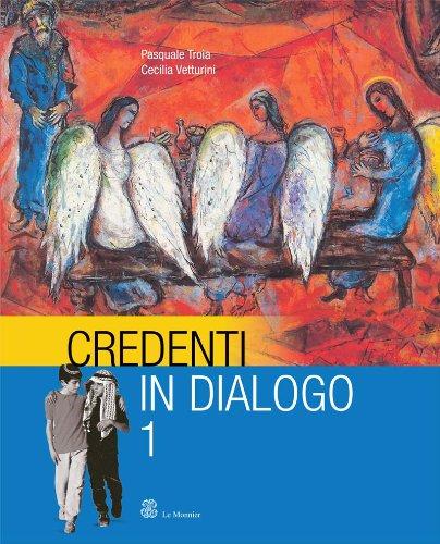 Credenti in dialogo. Con Atlante delle religioni e Bibbia. Per la Scuola media: 1