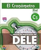 El Cronometro. Manuale di preparazione del Dele. Nivel C1. Per le Scuole superiori. Con CD Audio. Con espansione online
