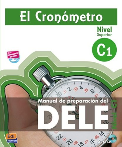 El Cronometro Nivel C1 : Manual de preparacion del DELE (1CD audio)
