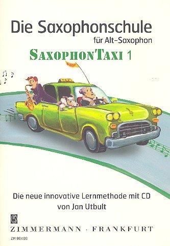 Die Saxophonschule: Saxophontaxi. Band 1. Alt-Saxophon. Ausgabe mit CD.
